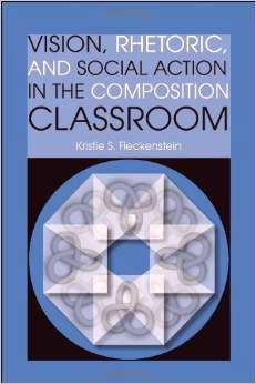 Vision, Rhetoric, and Social Action in the Composition Classroom
